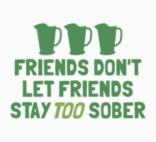 Friends don't let friends stay TOO sober One Piece - Long Sleeve
