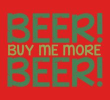 BEER! Buy me more BEER! Baby Tee