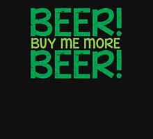 BEER! Buy me more BEER! Unisex T-Shirt