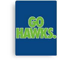 GO HAWKS. Canvas Print