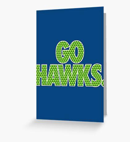 GO HAWKS. Greeting Card
