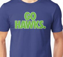 GO HAWKS. Unisex T-Shirt