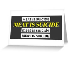 Meat is Suicide Greeting Card