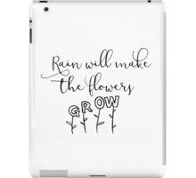 Rain Will Make the Flowers Grow iPad Case/Skin