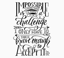 Impossible Is A Challenge Unisex T-Shirt