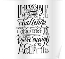 Impossible Is A Challenge Poster