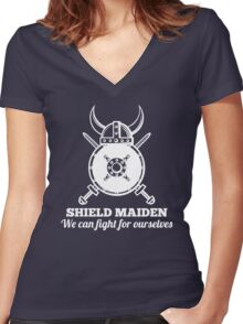 Shield Maiden - We can fight for ourselves Women's Fitted V-Neck T-Shirt