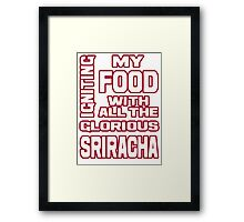 Igniting Food with Sriracha Framed Print