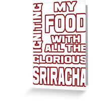 Igniting Food with Sriracha Greeting Card