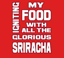 Igniting Food with Sriracha Unisex T-Shirt
