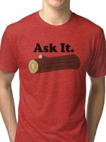 Ask It Log Lady Twin Peaks Tri-blend T-Shirt