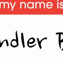 Hello my name is Chandler Bing Sticker