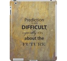 Prediction is very difficult quote iPad Case/Skin