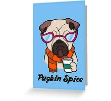 Pugkin Spice Greeting Card