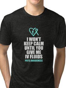 Keep Calm IV Fluids Tri-blend T-Shirt