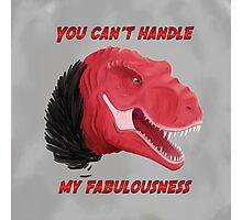 Fabulous Trex is fabulous Photographic Print
