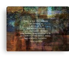 Time is but a stream quote by Henry David Thoreau Canvas Print