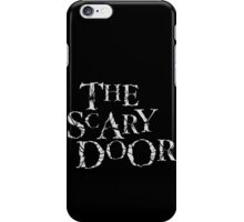 You're about to enter the scary door iPhone Case/Skin
