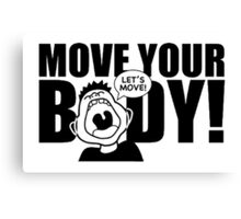 Move Your Body Canvas Print