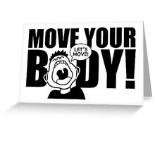 Move Your Body Greeting Card