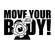 Move Your Body Photographic Print