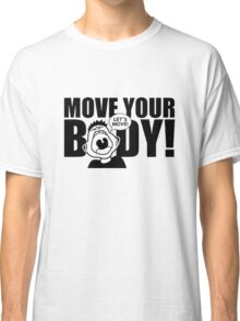 Move Your Body Classic T-Shirt
