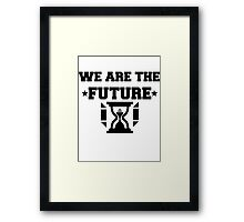WE ARE THE FUTURE Framed Print