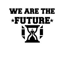WE ARE THE FUTURE Photographic Print