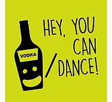 HEY..YOU CAN DANCE Photographic Print