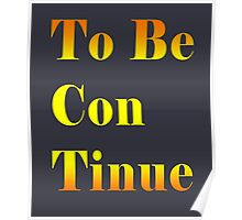 To be continue Poster