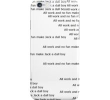 all work and no fun make jack a dull boy iPhone Case/Skin
