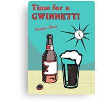 Time for a Gwinnett! Canvas Print