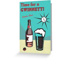 Time for a Gwinnett! Greeting Card