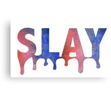 Slay Metal Print