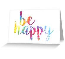 be happy tie dye Greeting Card