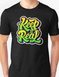 keep it real T-Shirt