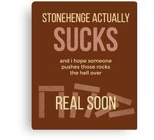 tweets by @dril - Stonehenge Canvas Print