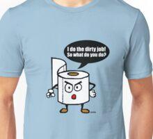 Dirty job Unisex T-Shirt