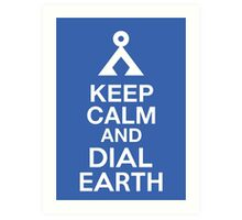 Stargate SG1 - Keep Calm and Dial Earth Art Print