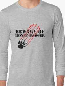 Beware of honey badger Long Sleeve T-Shirt