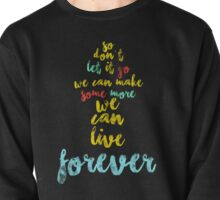 We can live forever Pullover