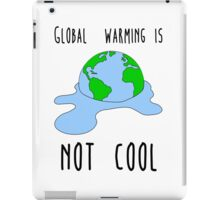 Global warming is not cool iPad Case/Skin