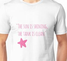 The Sun is Shining, the Tank is Clean Unisex T-Shirt