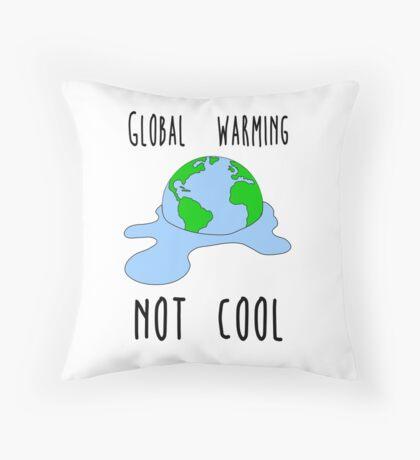 Global warming - not cool Throw Pillow
