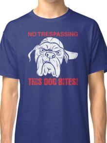 No Trespassing This Dog Bites Funny Men's Tshirt Classic T-Shirt