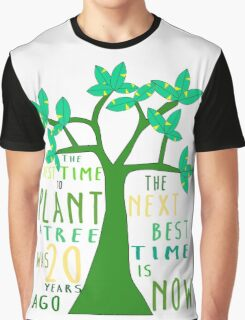 The best time to plant a tree Graphic T-Shirt