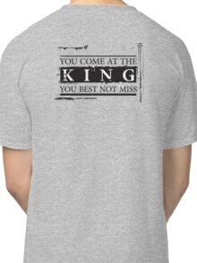 """You Come at the King, You Best Not Miss"" - The Wire (Dark) Classic T-Shirt"