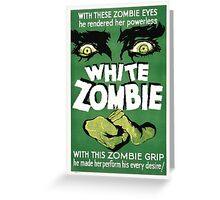 White zombie - the movie Greeting Card
