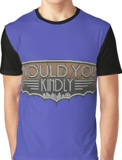 Would You Kindly Graphic T-Shirt