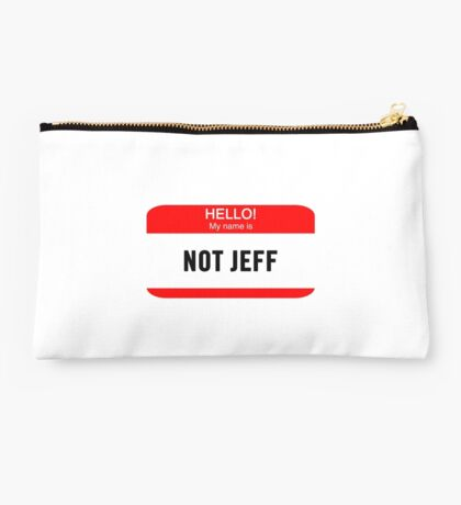 Hello! My Name is Not Jeff Studio Pouch